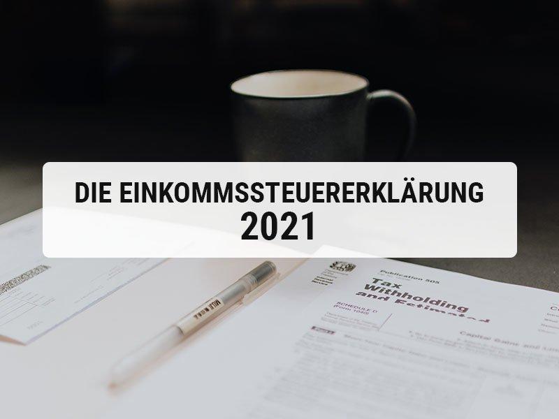 You are currently viewing Die Einkommensteuererklärung 2021